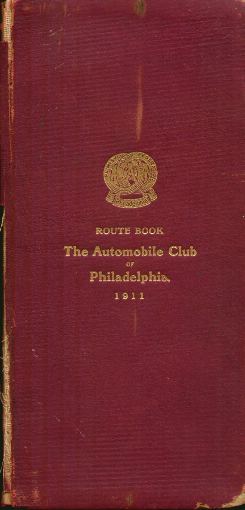 1911 ROUTE BOOK THE AUTOMOBILE CLUB OF PHILADELPHIA 1911, prepared and published by the Automobile Club of Philadelphia, N. W. Cor. Broad and Locust Sts., ...